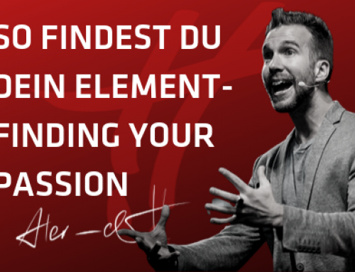 So findest du dein Element (BONUS – Finding your Passion nach JP Morgan)