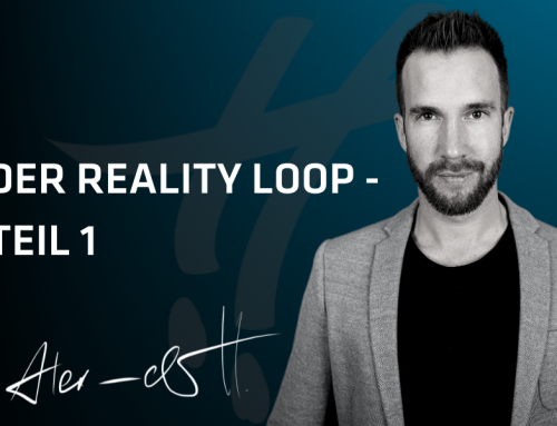 Der Reality Loop – Teil 1