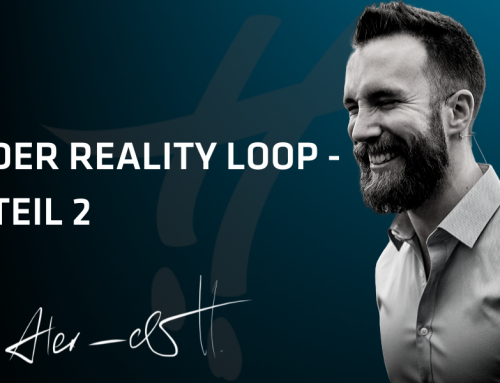 Der Reality Loop – Teil 2