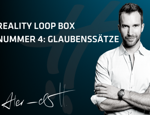 Reality Loop Box Nummer 4: Glaubenssätze