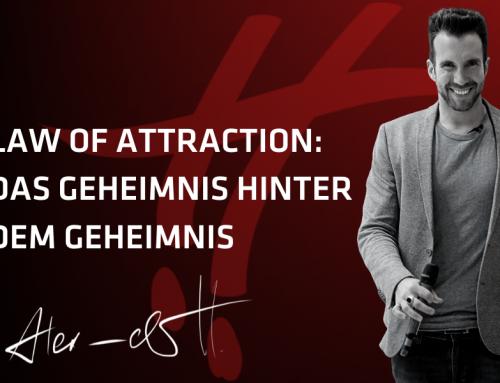 Law of attraction: Das Geheimnis hinter dem Geheimnis
